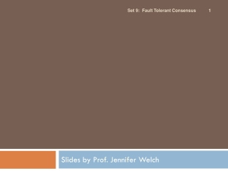 Slides by Prof. Jennifer Welch