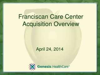 Franciscan Care Center Acquisition Overview