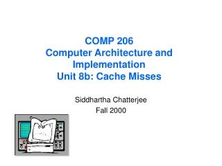 COMP 206 Computer Architecture and Implementation Unit 8b: Cache Misses