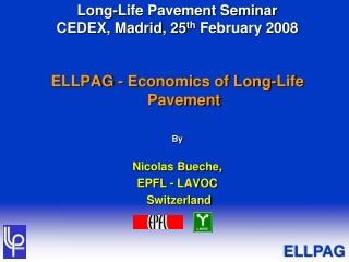 Long-Life Pavement Seminar CEDEX, Madrid, 25 th February 2008