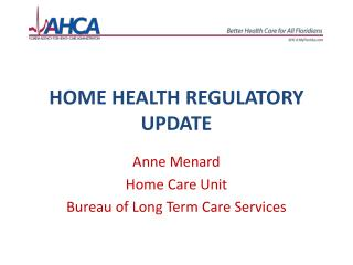 HOME HEALTH REGULATORY UPDATE