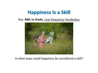 Happiness Is a Skill