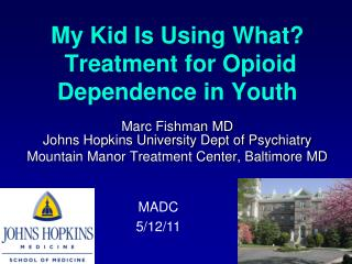 My Kid Is Using What?  Treatment for Opioid Dependence in Youth