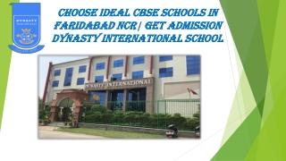 Choose ideal CBSE Schools in Faridabad Ncr| Get Admission Dynasty international school