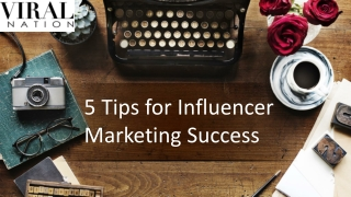 Six tips for influencer marketing success
