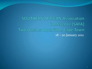 SOUTHERN AFRICAN Association Conference [SAFA]  Two Oceans Aquarium, Cape Town