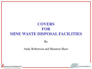 COVERS  FOR  MINE WASTE DISPOSAL FACILITIES