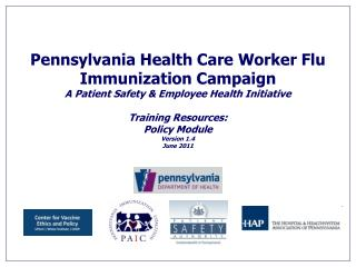 Pennsylvania Health Care Worker Flu Immunization Campaign A Patient Safety  Employee Health Initiative  Training Resourc
