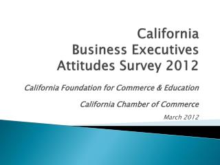 California  Business Executives Attitudes Survey 2012