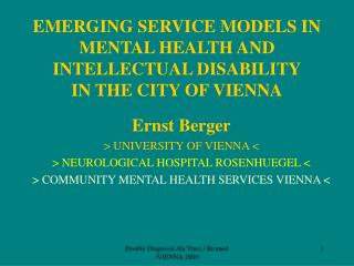 EMERGING SERVICE MODELS IN MENTAL HEALTH AND INTELLECTUAL DISABILITY IN THE CITY OF VIENNA