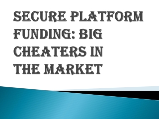 Cheating People in The Name of Financial Instrument- Secure Platform Funding
