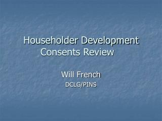 Householder Development Consents Review