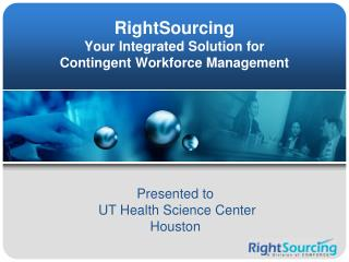 RightSourcing Your Integrated Solution for  Contingent Workforce Management