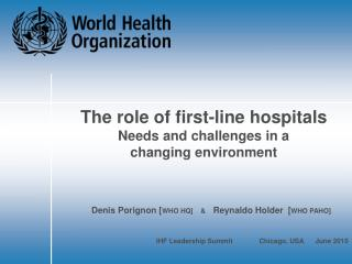 The role of first-line hospitals Needs and challenges in a  changing environment
