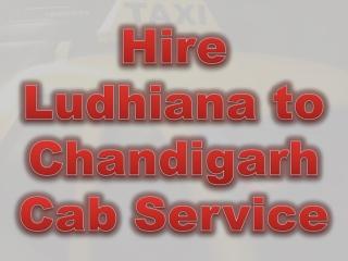 Hire Ludhiana to Chandigarh Cab Service