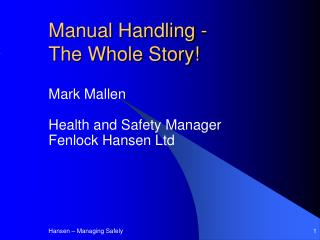 Manual Handling -  The Whole Story!