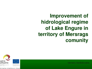 Improvement of hidrological regime of Lake  Engure  in territory of Mersrags comunity