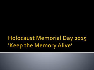 Holocaust Memorial Day 2015 'Keep the Memory Alive'