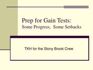 Prep for Gain Tests: Some Progress, Some Setbacks