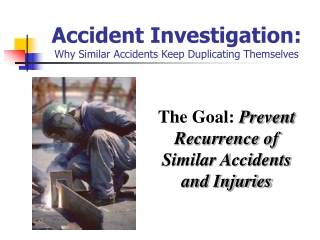 Accident Investigation: Why Similar Accidents Keep Duplicating Themselves