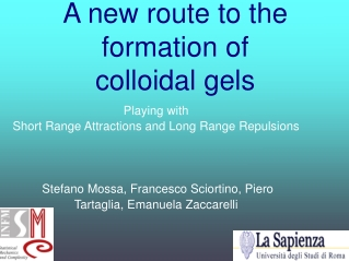 A new route to the formation of colloidal gels
