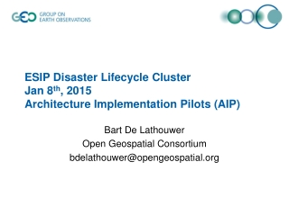ESIP Disaster Lifecycle Cluster Jan 8 th , 2015 Architecture Implementation Pilots (AIP)