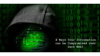 4 ways your information can be compromised over dark web!