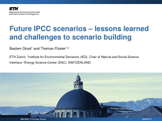 Future IPCC scenarios – lessons learned and challenges to scenario building