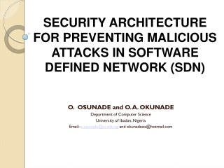 SECURITY ARCHITECTURE FOR PREVENTING MALICIOUS ATTACKS IN SOFTWARE DEFINED NETWORK (SDN)