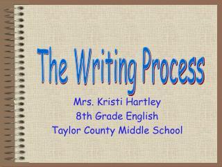 Mrs. Kristi Hartley 8th Grade English Taylor County Middle School