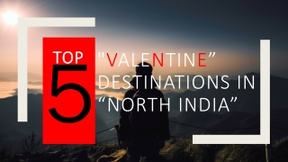 Top 5 Valentine Destinations In North India