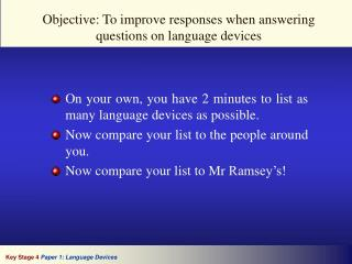 Objective: To improve responses when answering questions on language devices