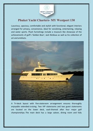 Phuket Yacht Charters- MY Westport 130
