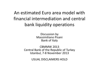 An estimated Euro area model with financial intermediation and central bank liquidity operations