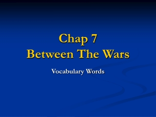 Chap 7 Between The Wars