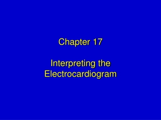 Chapter 17 Interpreting the Electrocardiogram