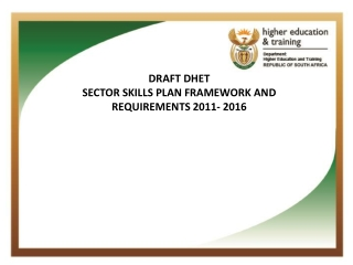 DRAFT DHET SECTOR SKILLS PLAN FRAMEWORK AND REQUIREMENTS 2011- 2016