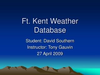 Ft. Kent Weather Database