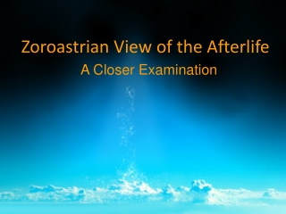 Zoroastrian View of the Afterlife