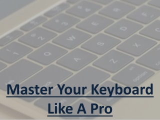 Master Your Keyboard Like A Pro