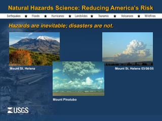 Natural Hazards Science: Reducing America s Risk