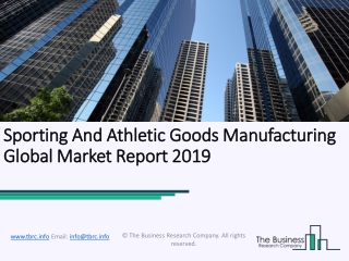 Sporting And Athletic Goods Manufacturing Market Forecast To Grow At A Higher Rate