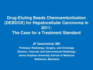 Drug-Eluting Beads Chemoembolization (DEBDOX) for Hepatocellular Carcinoma in 2011: The Case for a Treatment Standard