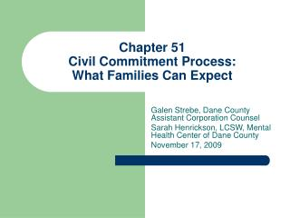 Chapter 51  Civil Commitment Process:  What Families Can Expect
