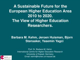 A Sustainable Future for the European Higher Education Area 2010 to 2020. The View of Higher Education Researchers.