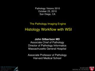 The Pathology Imaging Engine  Histology Workflow with WSI