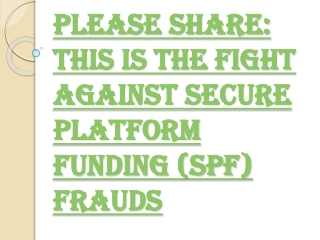Please Be Very Careful and Do Not Deal with Secure Platform Funding