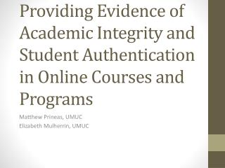 Providing Evidence of Academic Integrity and Student Authentication in Online Courses and Programs