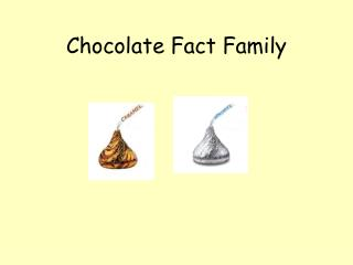 Chocolate Fact Family