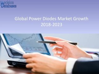 Power Diodes Market: Industry Analysis, Size, Share, Growth, Trends and Forecasts 2023
